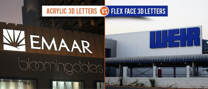 Acrylic 3D Letters - Vs - Flex 3D Letters for Signage in Dubai